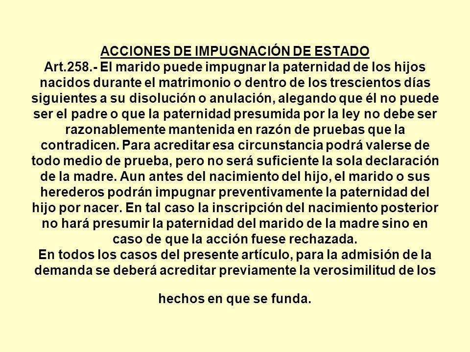 ACCIONES DE IMPUGNACIÓN DE ESTADO Art. 258