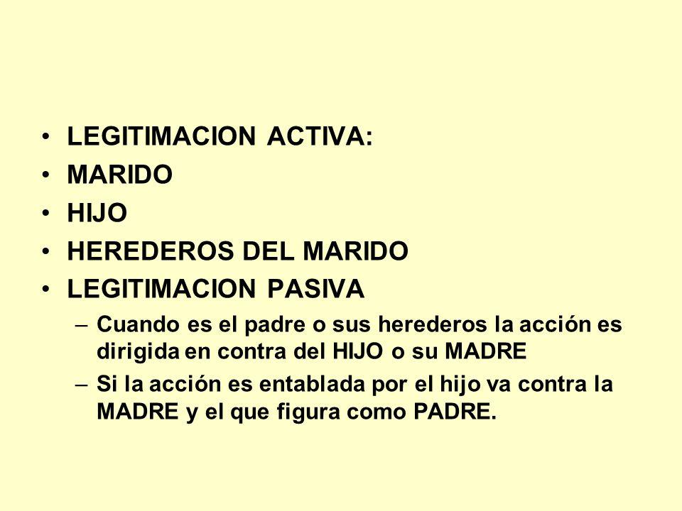 LEGITIMACION ACTIVA: MARIDO HIJO HEREDEROS DEL MARIDO