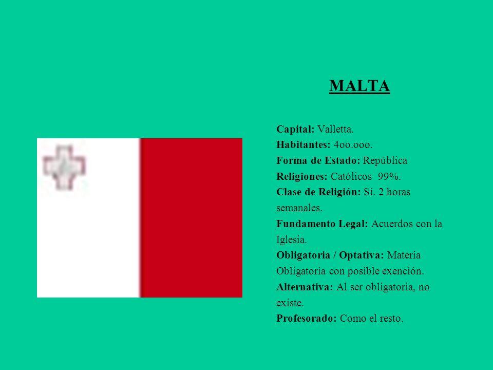 MALTA Capital: Valletta. Habitantes: 4oo.ooo.