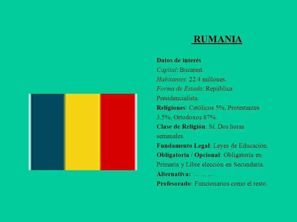 RUMANIA Datos de interés Capital: Bucarest. Habitantes: 22.4 millones.