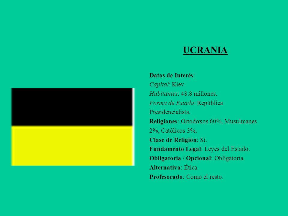 UCRANIA Datos de Interés: Capital: Kiev. Habitantes: 48.8 millones.
