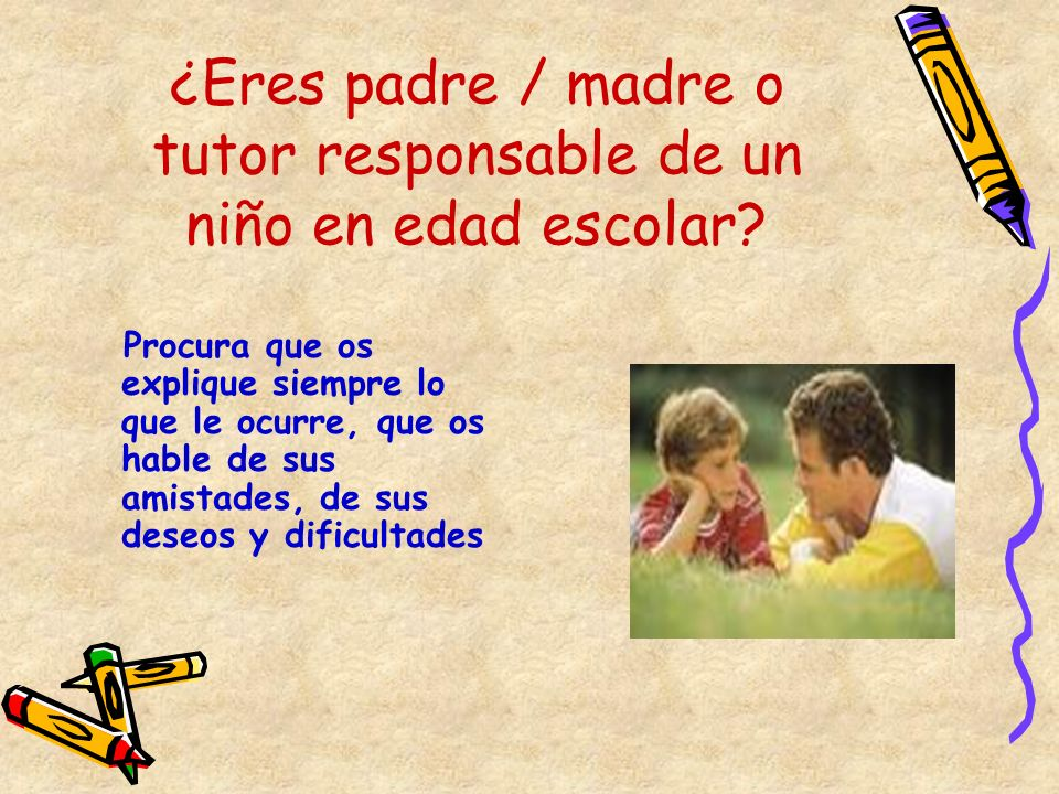 ¿Eres padre / madre o tutor responsable de un niño en edad escolar