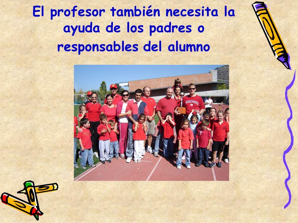 El profesor también necesita la ayuda de los padres o responsables del alumno