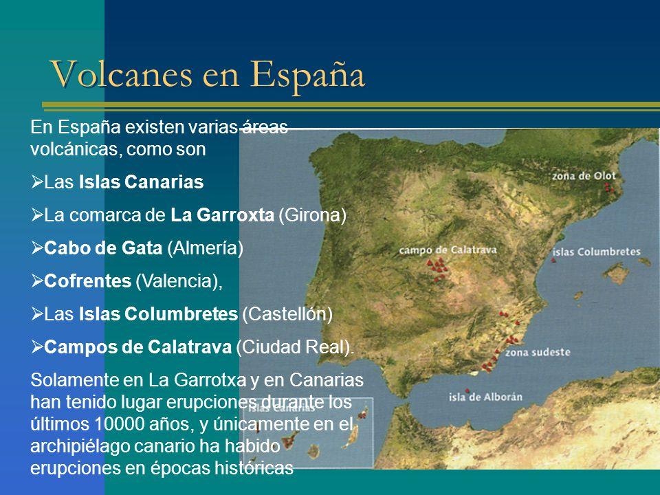 Volcanes en España En España existen varias áreas volcánicas, como son