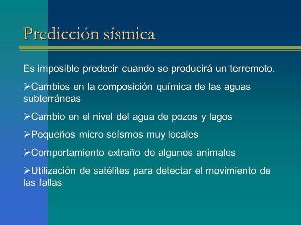 Predicción sísmica Es imposible predecir cuando se producirá un terremoto. Cambios en la composición química de las aguas subterráneas.