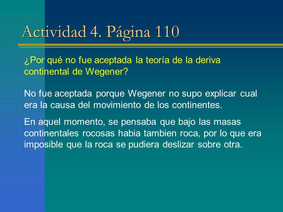 Actividad 4. Página 110 ¿Por qué no fue aceptada la teoría de la deriva continental de Wegener