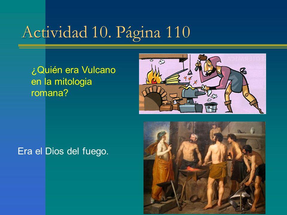 Actividad 10. Página 110 ¿Quién era Vulcano en la mitologia romana