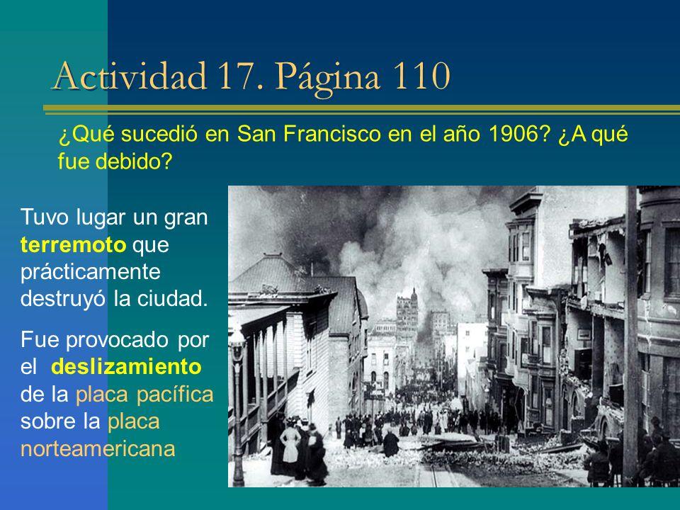 Actividad 17. Página 110 ¿Qué sucedió en San Francisco en el año 1906 ¿A qué fue debido
