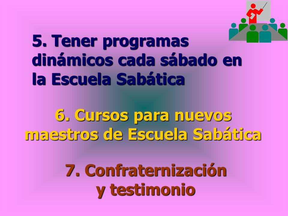5. Tener programas dinámicos cada sábado en la Escuela Sabática