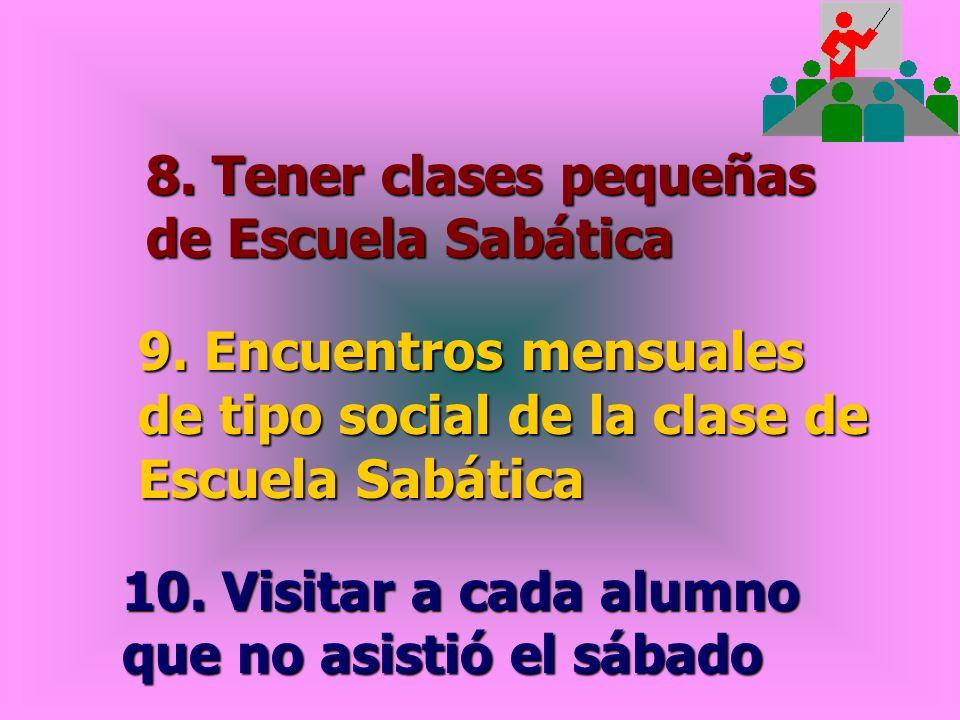 8. Tener clases pequeñas de Escuela Sabática