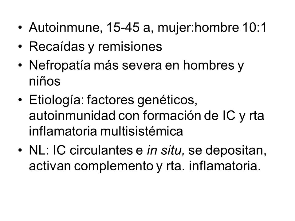 Autoinmune, 15-45 a, mujer:hombre 10:1