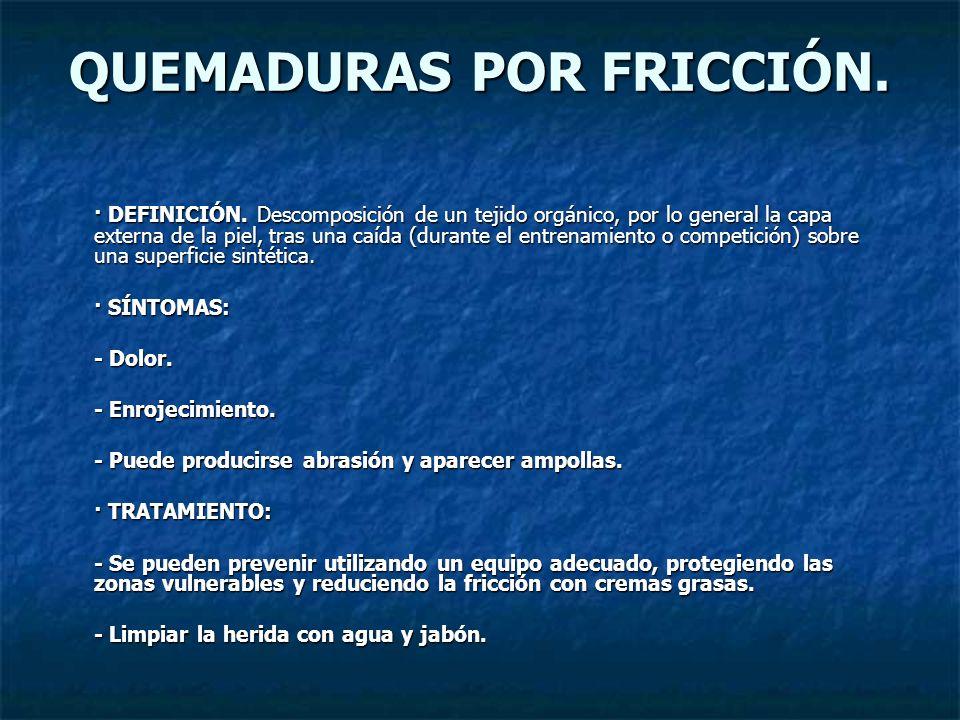 QUEMADURAS POR FRICCIÓN.