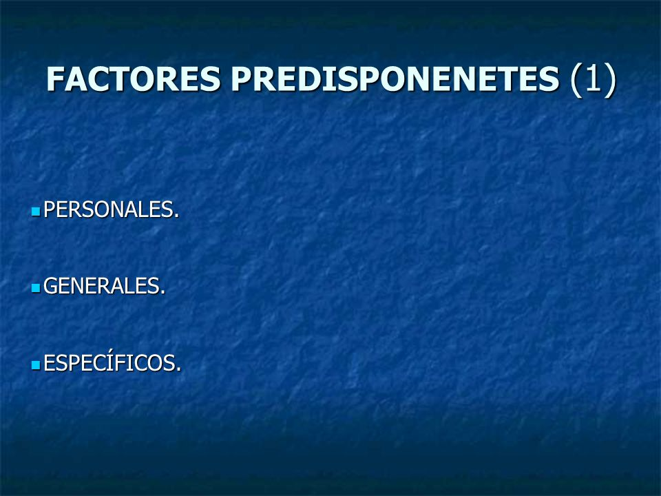 FACTORES PREDISPONENETES (1)