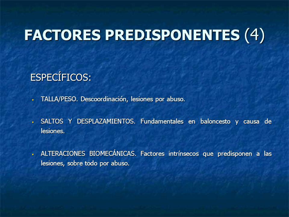 FACTORES PREDISPONENTES (4)