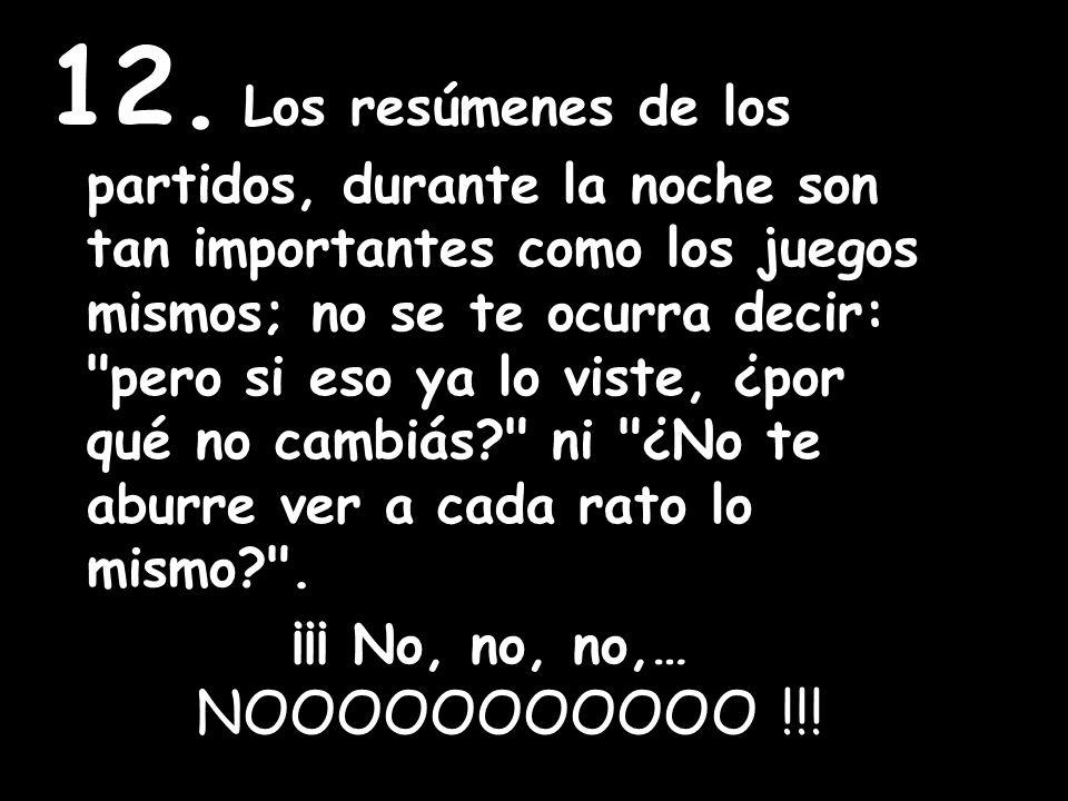¡¡¡ No, no, no,… NOOOOOOOOOOO !!!