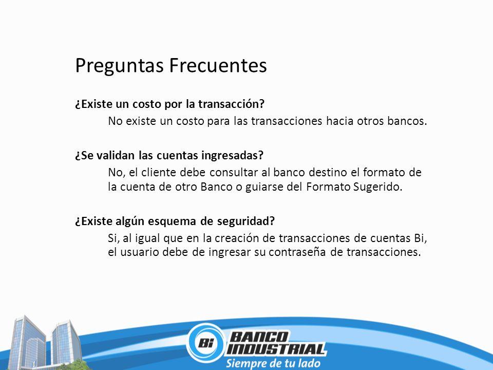 Preguntas Frecuentes ¿Existe un costo por la transacción