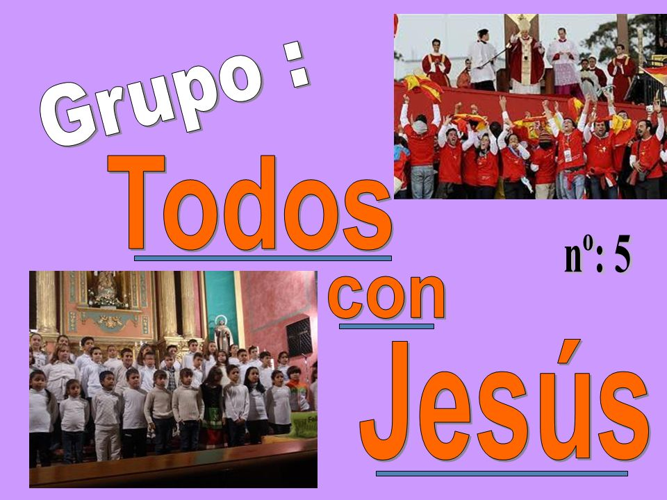 Grupo : Todos nº: 5 con Jesús