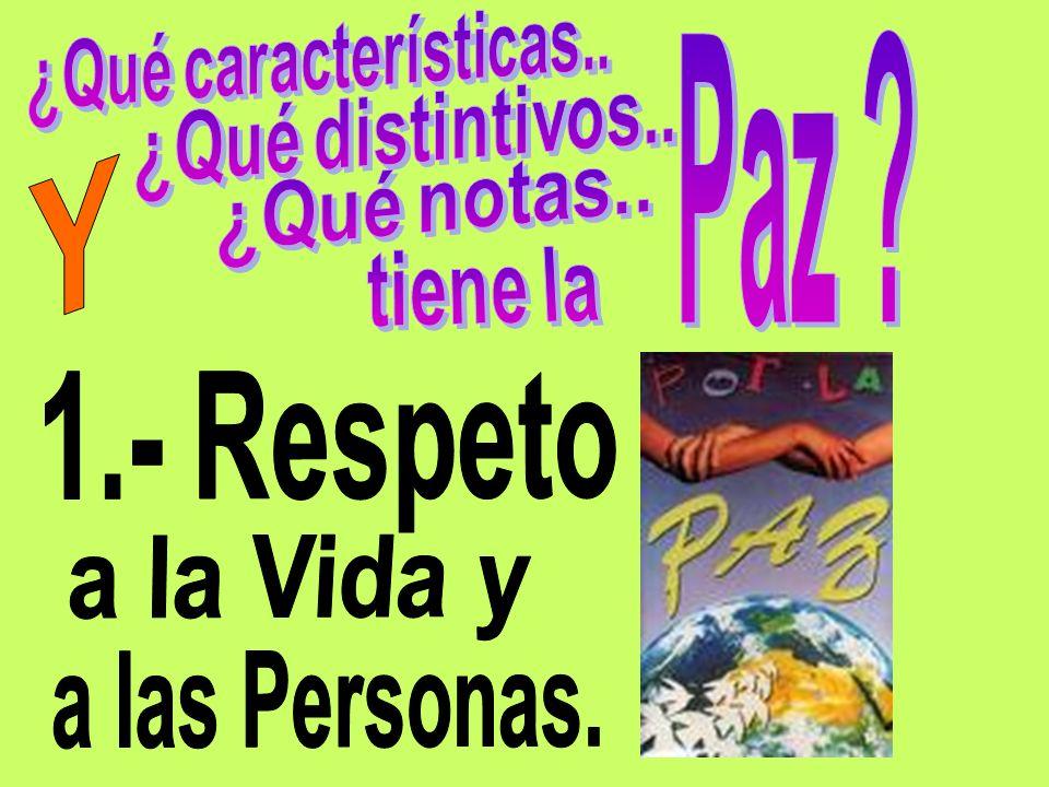 Y 1.- Respeto a la Vida y a las Personas.