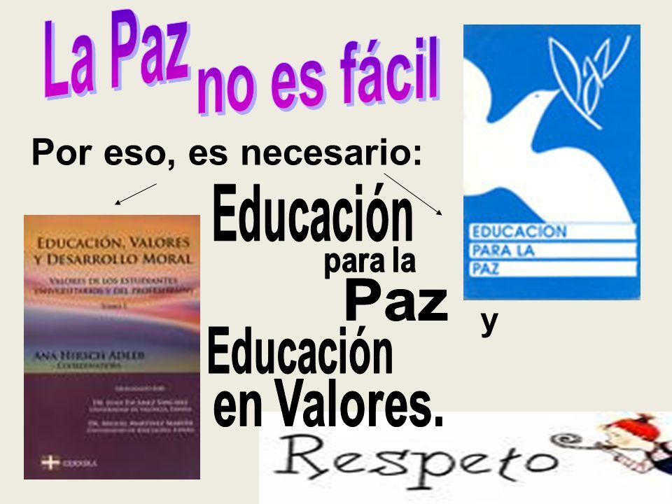 Por eso, es necesario: La Paz no es fácil y Educación para la Paz