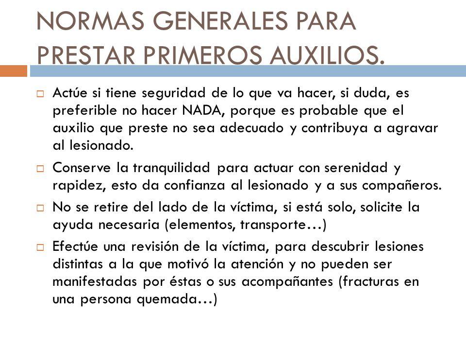 NORMAS GENERALES PARA PRESTAR PRIMEROS AUXILIOS.