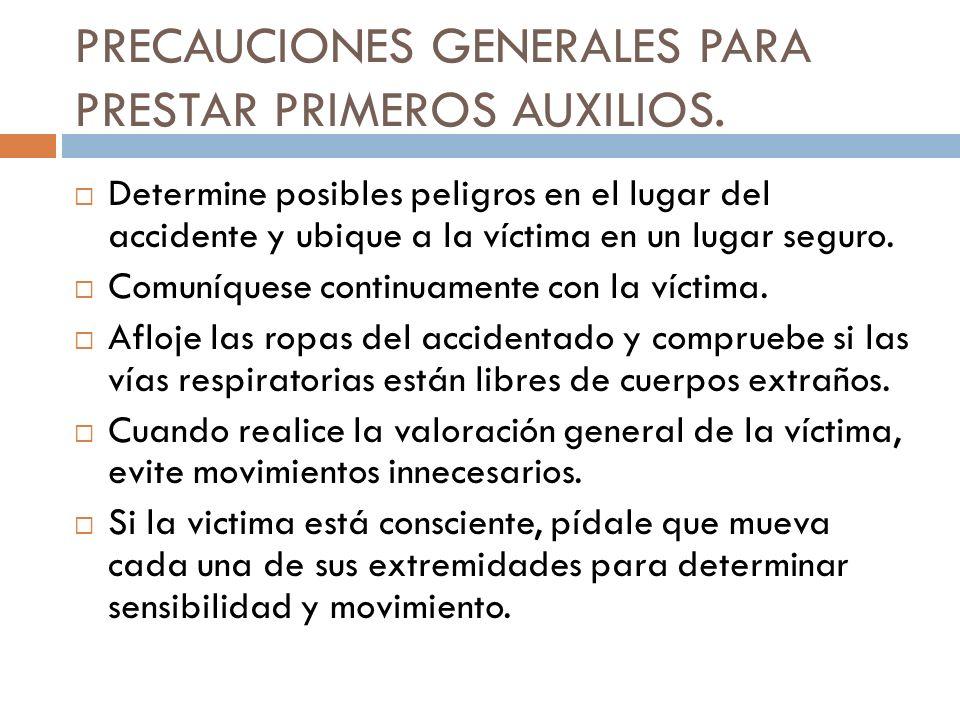 PRECAUCIONES GENERALES PARA PRESTAR PRIMEROS AUXILIOS.