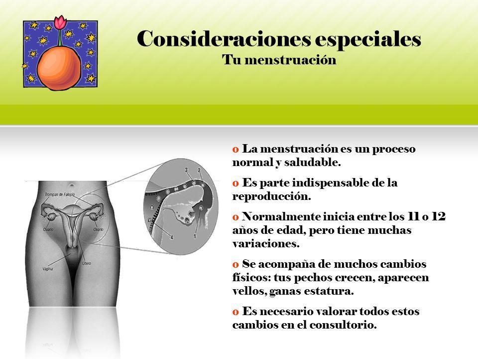 Consideraciones especiales Tu menstruación