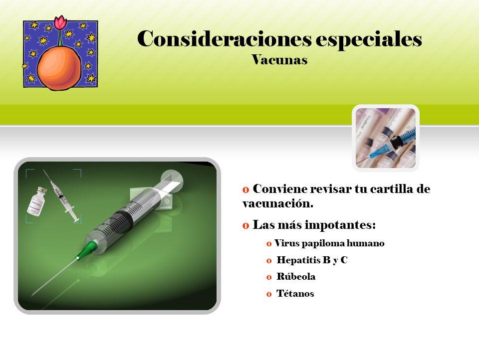 Consideraciones especiales Vacunas