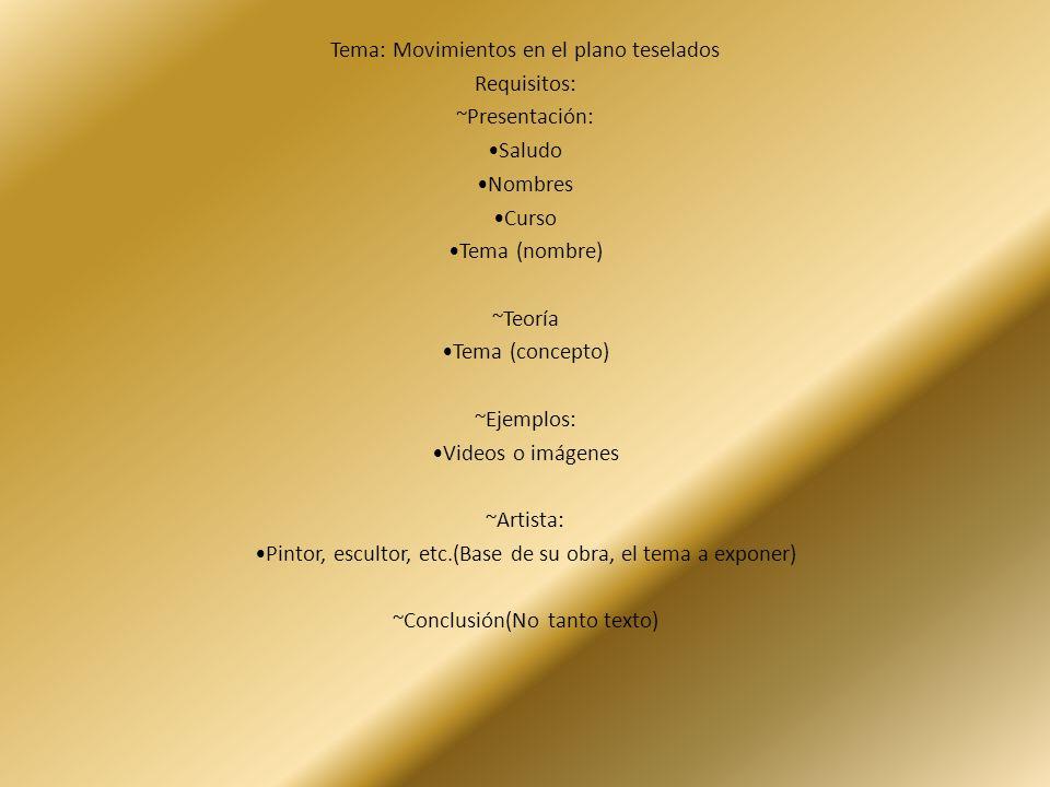 Tema: Movimientos en el plano teselados Requisitos: ~Presentación: