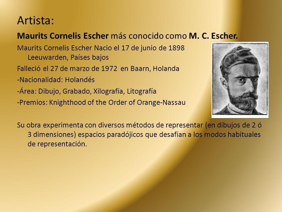 Artista: Maurits Cornelis Escher más conocido como M. C. Escher.