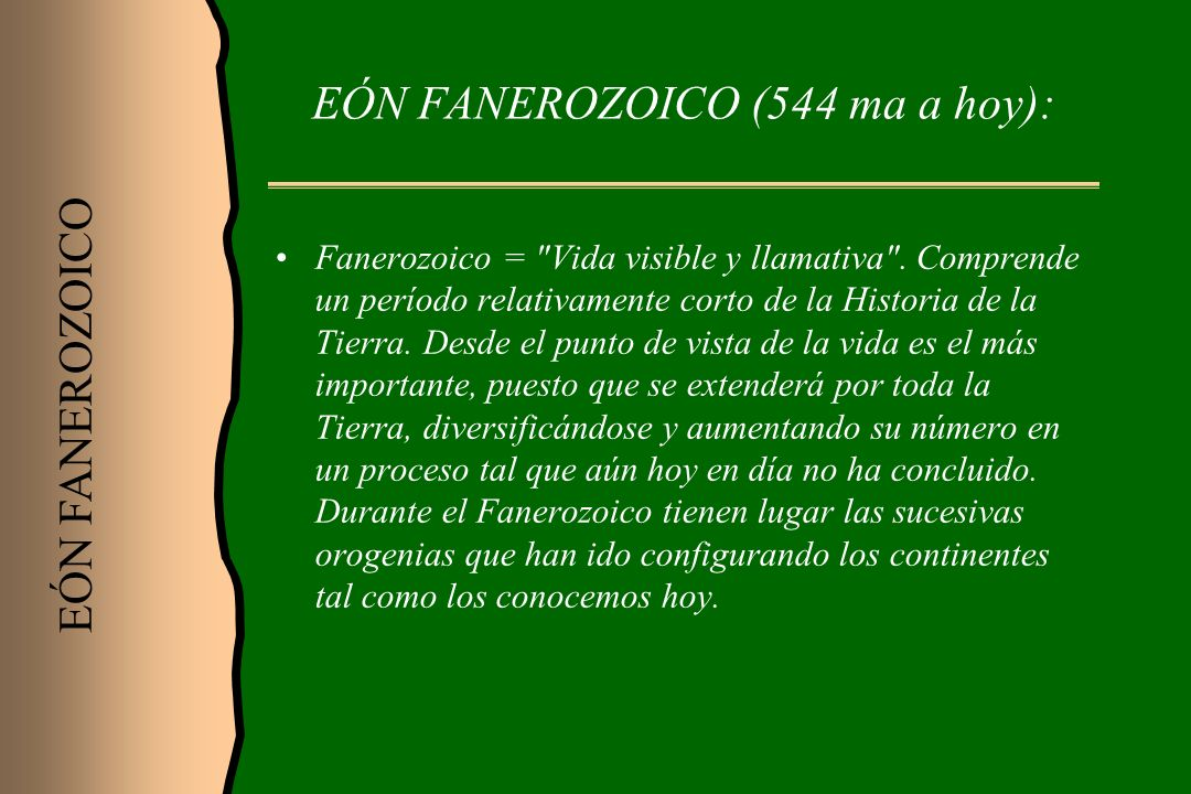 EÓN FANEROZOICO (544 ma a hoy):