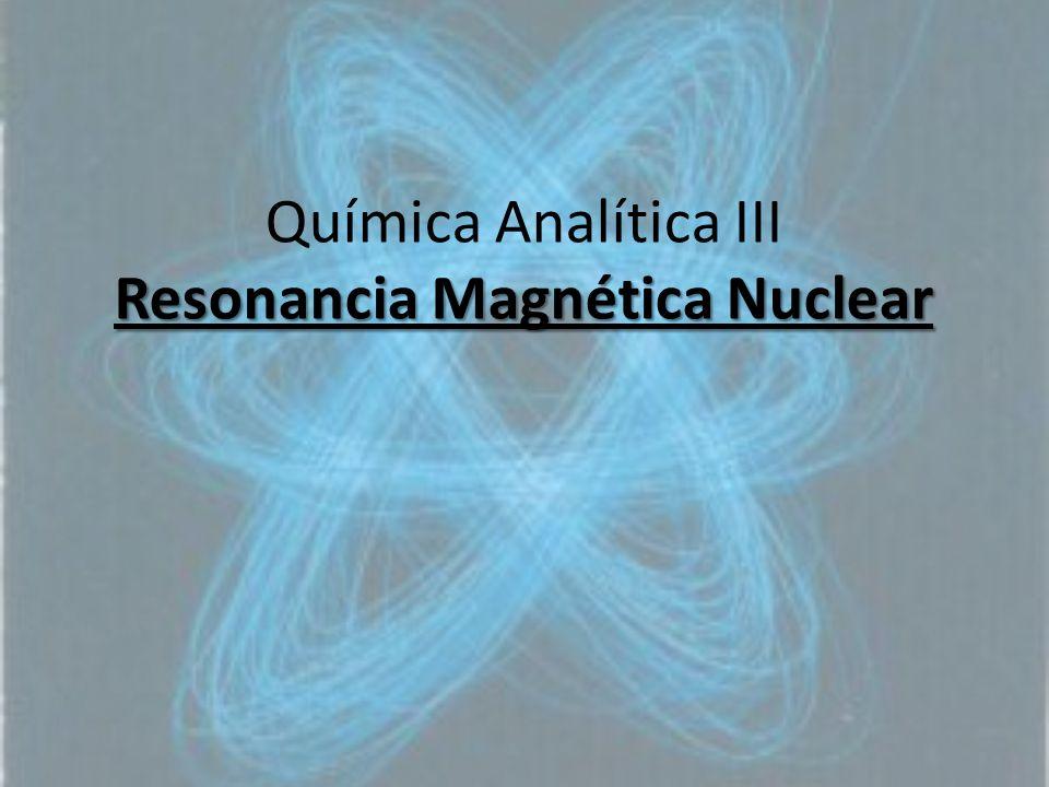 Química Analítica III Resonancia Magnética Nuclear