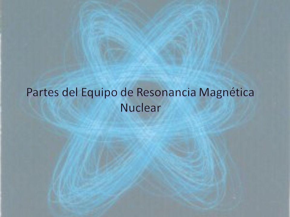 Partes del Equipo de Resonancia Magnética Nuclear