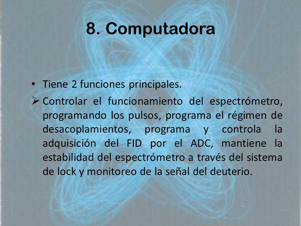 8. Computadora Tiene 2 funciones principales.