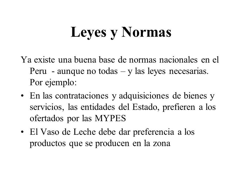 Leyes y Normas Ya existe una buena base de normas nacionales en el Peru - aunque no todas – y las leyes necesarias. Por ejemplo:
