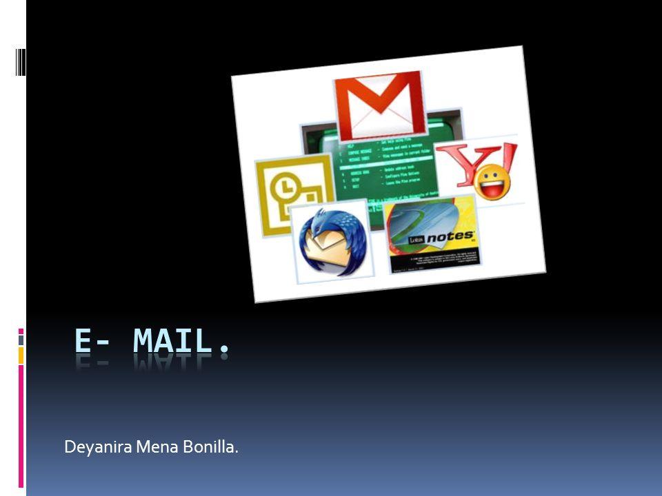 E- mail. Deyanira Mena Bonilla.