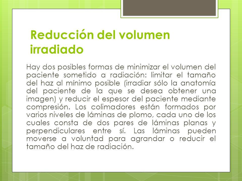 Reducción del volumen irradiado