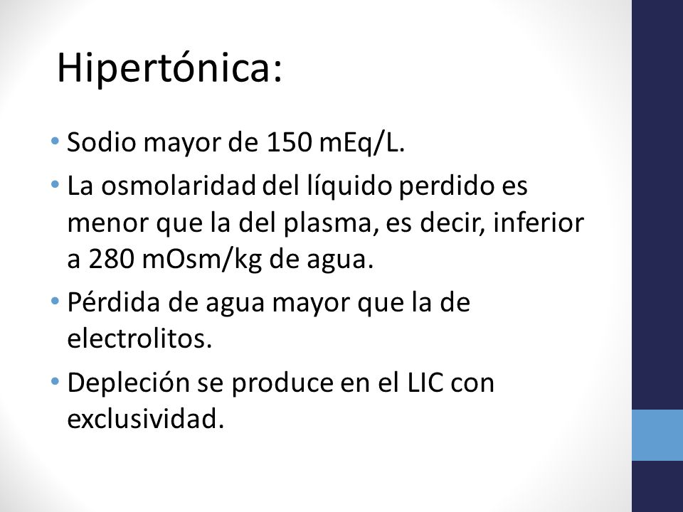 Hipertónica: Sodio mayor de 150 mEq/L.