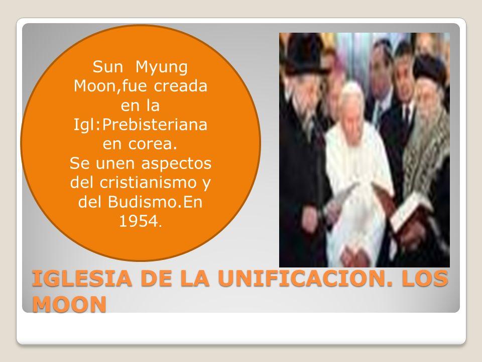 IGLESIA DE LA UNIFICACION. LOS MOON