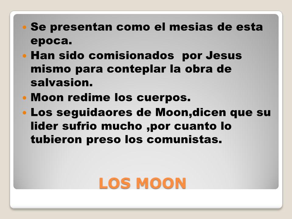 LOS MOON Se presentan como el mesias de esta epoca.
