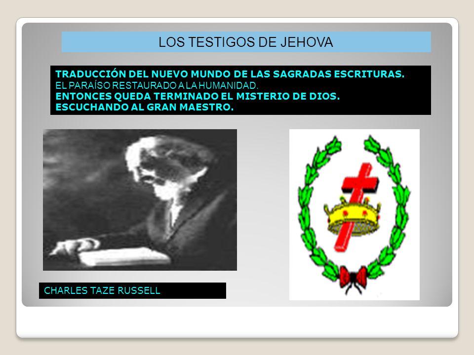 LOS TESTIGOS DE JEHOVA TRADUCCIÓN DEL NUEVO MUNDO DE LAS SAGRADAS ESCRITURAS. EL PARAÍSO RESTAURADO A LA HUMANIDAD.