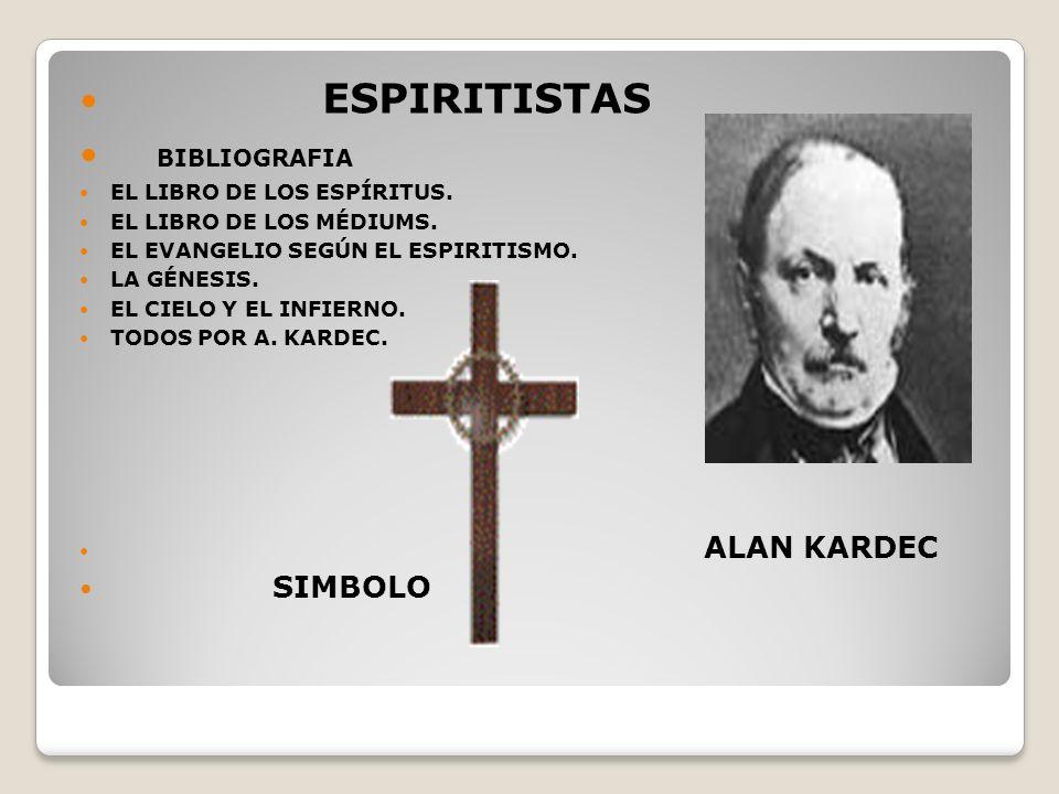 Espiritistas BIBLIOGRAFIA SIMBOLO El Libro de los Espíritus.