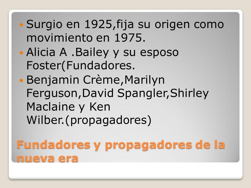 Fundadores y propagadores de la nueva era