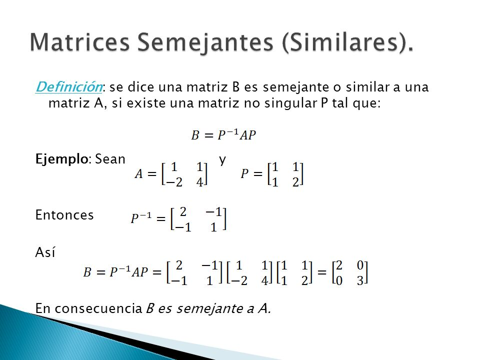Matrices Semejantes (Similares).