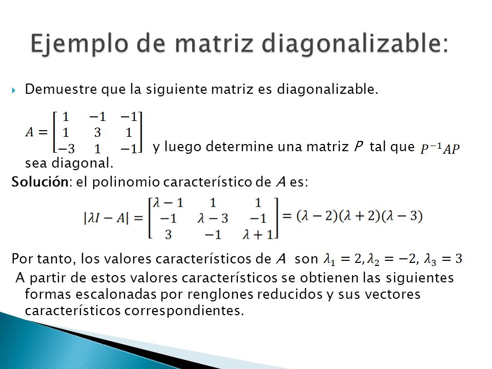 Ejemplo de matriz diagonalizable: