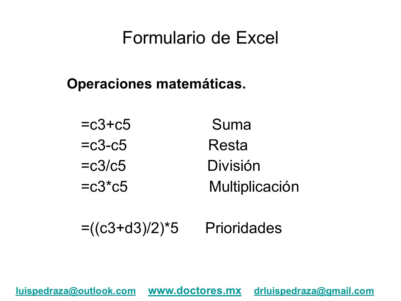 Formulario de Excel =c3+c5 Suma =c3-c5 Resta =c3/c5 División