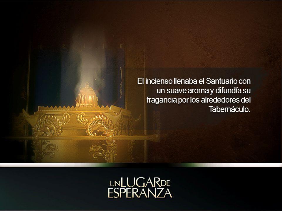 El incienso llenaba el Santuario con un suave aroma y difundía su fragancia por los alrededores del Tabernáculo.