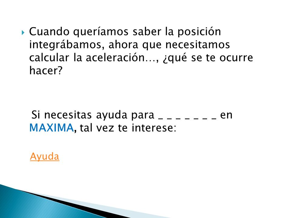 Si necesitas ayuda para _ _ _ _ _ _ _ en MAXIMA, tal vez te interese:
