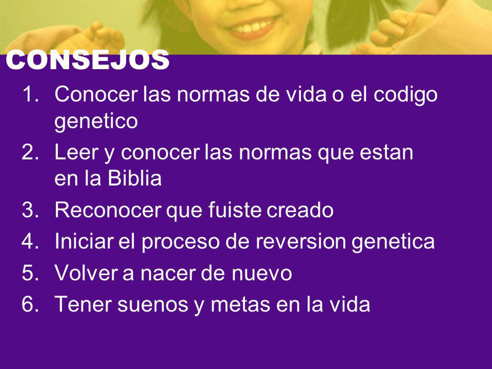 CONSEJOS Conocer las normas de vida o el codigo genetico