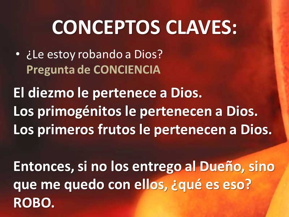 CONCEPTOS CLAVES: El diezmo le pertenece a Dios.