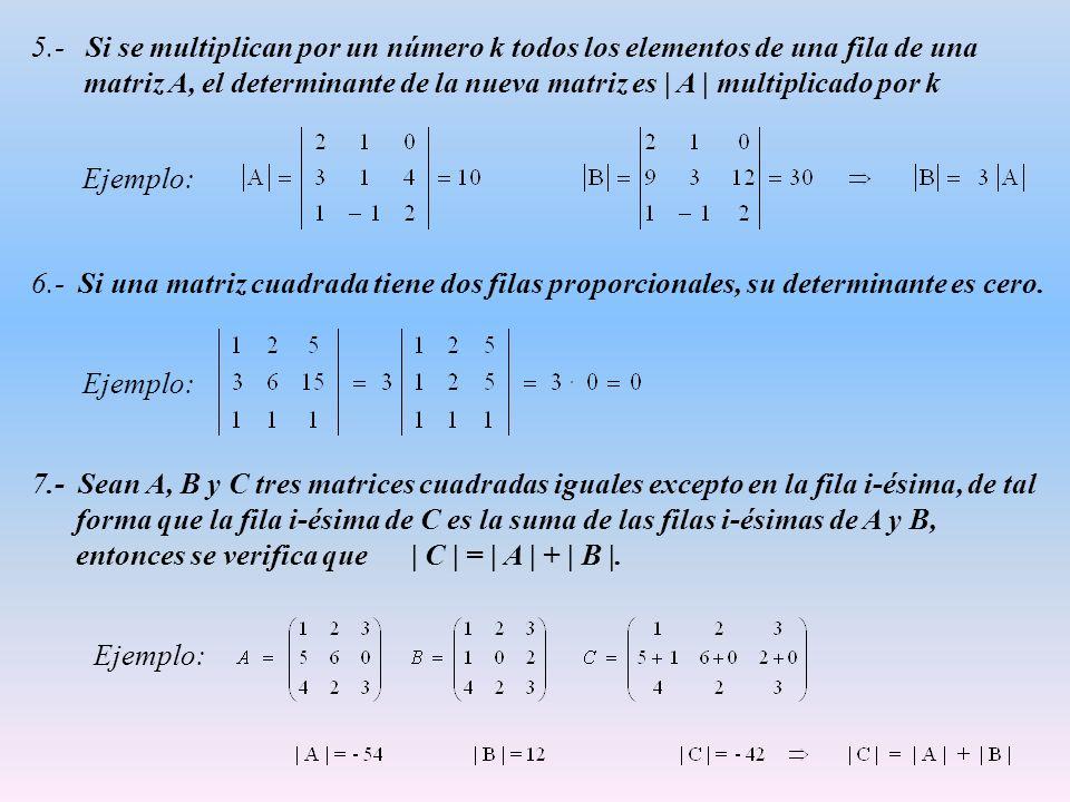 5.- Si se multiplican por un número k todos los elementos de una fila de una